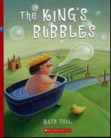 The king's bubbles, by Ruth Paul. (Scholastic)