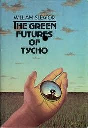 Cover of The Green Futures of Tycho by William Sleator