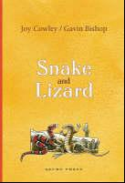Snake and Lizard, by Joy Cowley. Illustrated by Gavin Bishop. (Gecko Press)