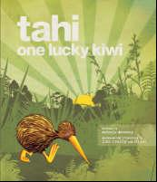 Tahi: one lucky kiwi, by Melanie Drewery, Ali Teo & John O'Reilly (Random House New Zealand)