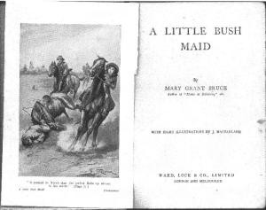 Title page from A little bush maid by Mary Grant Bruce, with eight illustrations by J Macfarlane (London: Ward Lock)