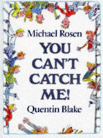 Cover of Michael Rosen's You Can't Catch Me