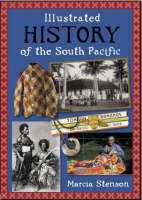 Illustrated History of the South Pacific by Marcia Stenson (Random House New Zealand)