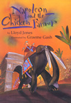 Napoleon and the chicken farmer, written by Lloyd Jones, illustrated by Graeme Gash and published by Mallinson Rendel
